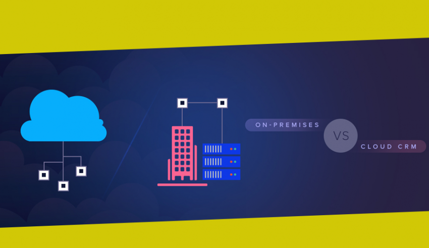 On-Premises vs. Cloud CRM