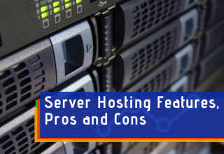 Server Hosting Features, Pros and Cons